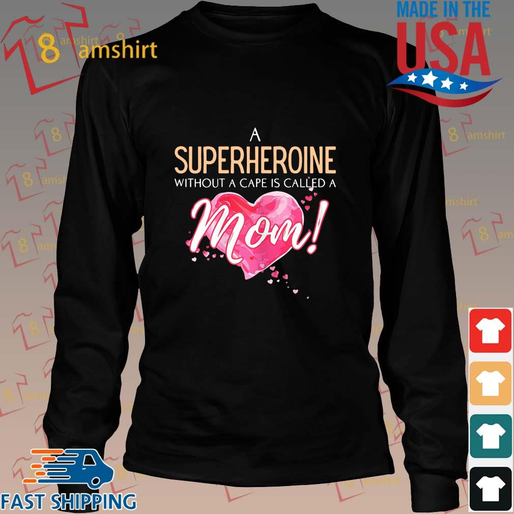 A superhero without a cape is called a mom heart s Long den