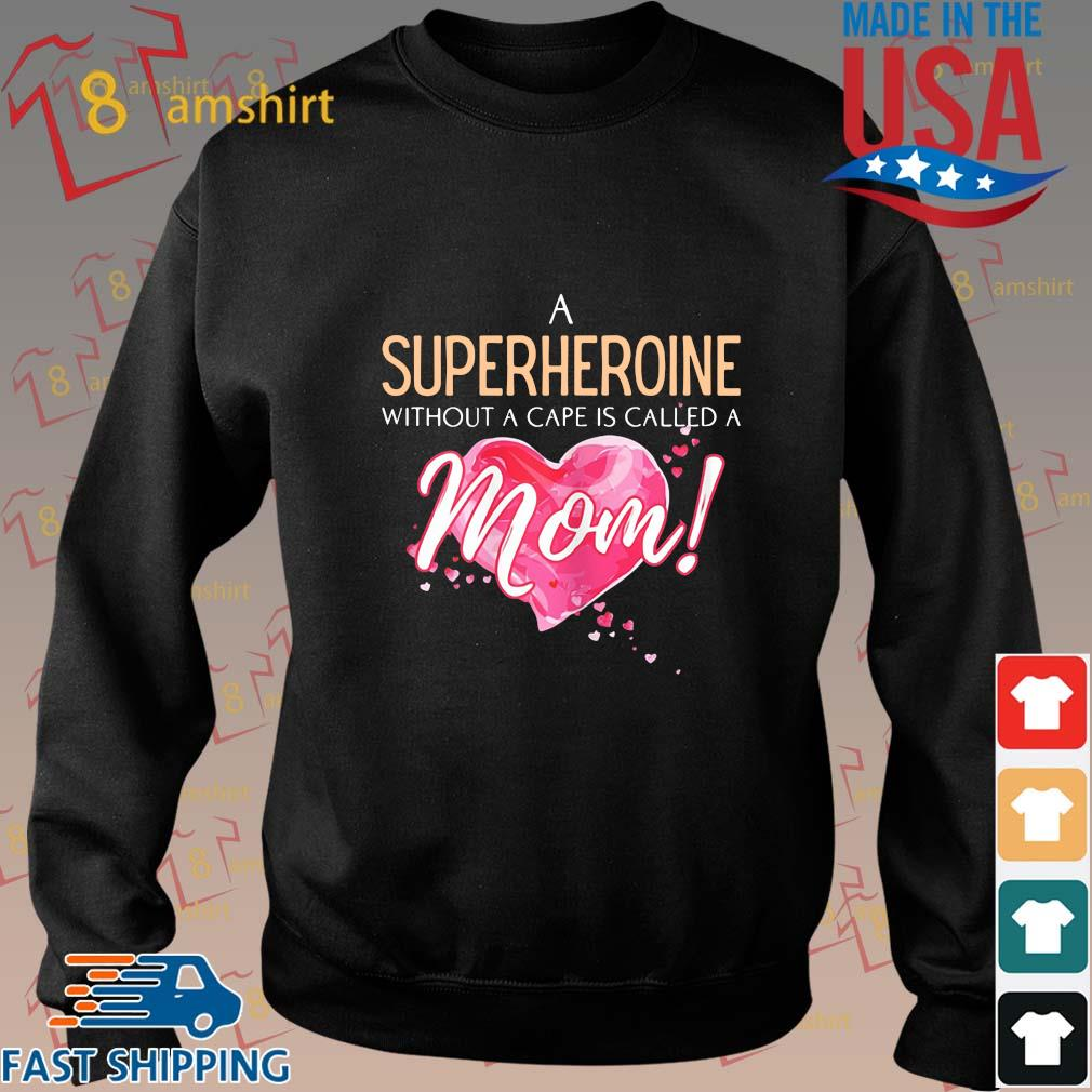 A superhero without a cape is called a mom heart s Sweater den