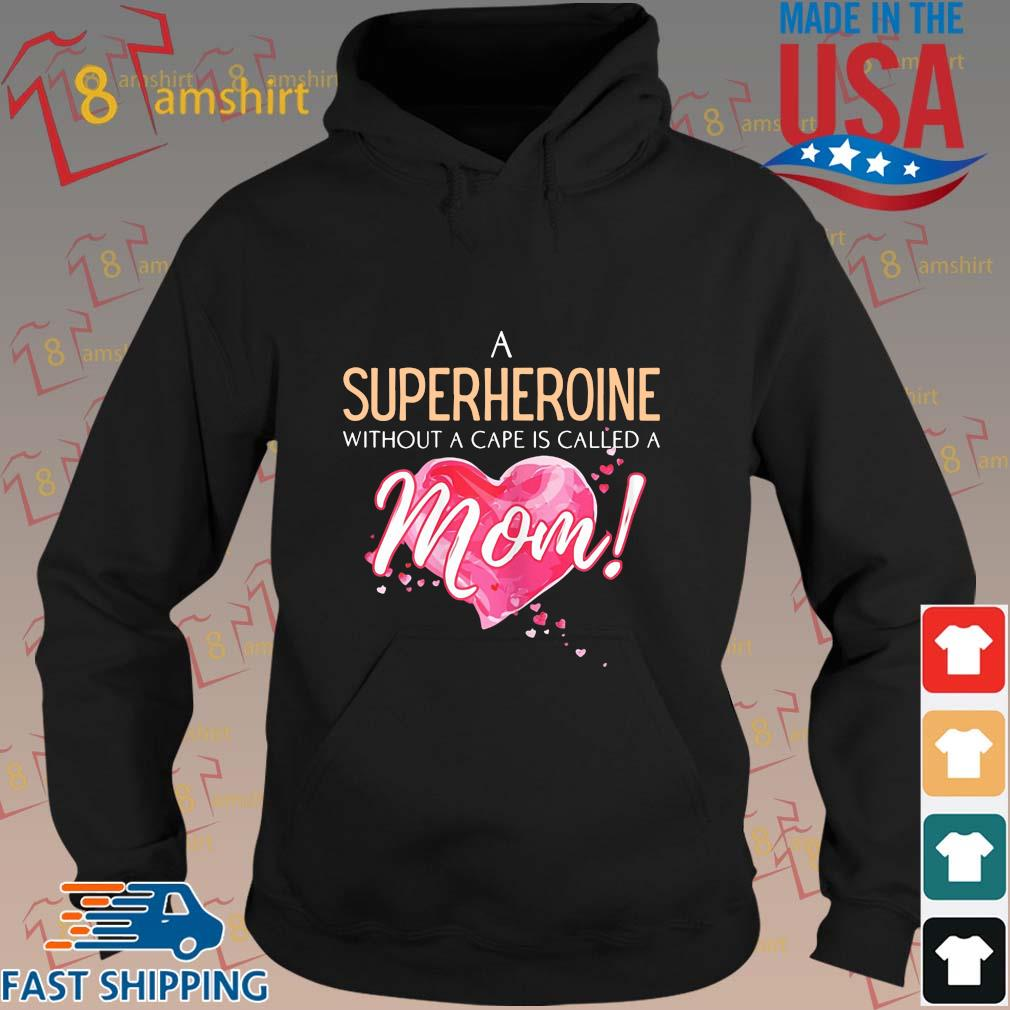 A superhero without a cape is called a mom heart s hoodie den
