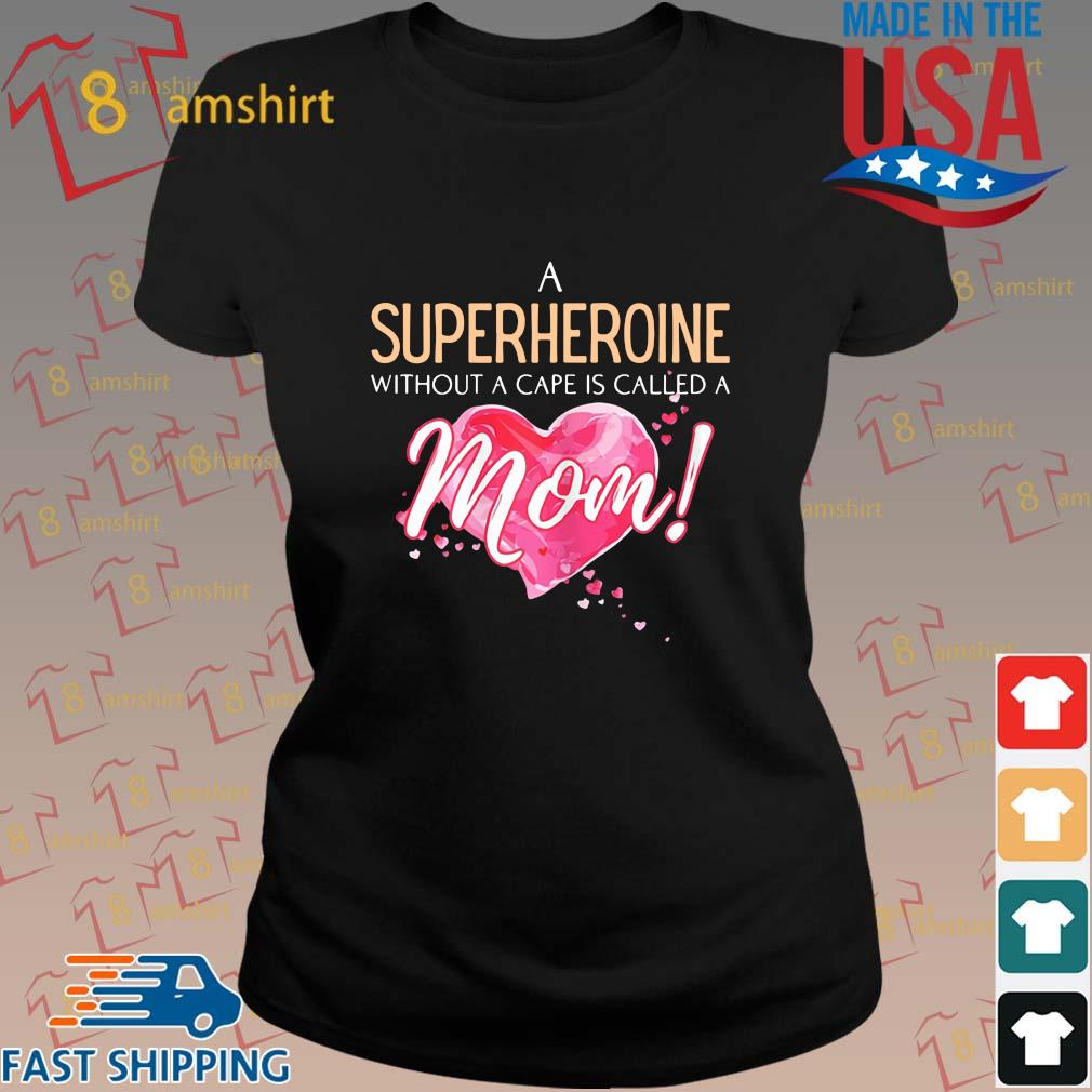 A superhero without a cape is called a mom heart s ladies den