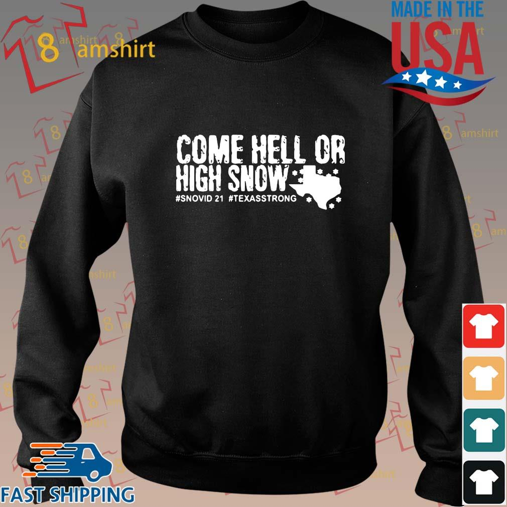 Come hell or high snow #Snovid21 #Texasstrong t-s Sweater den