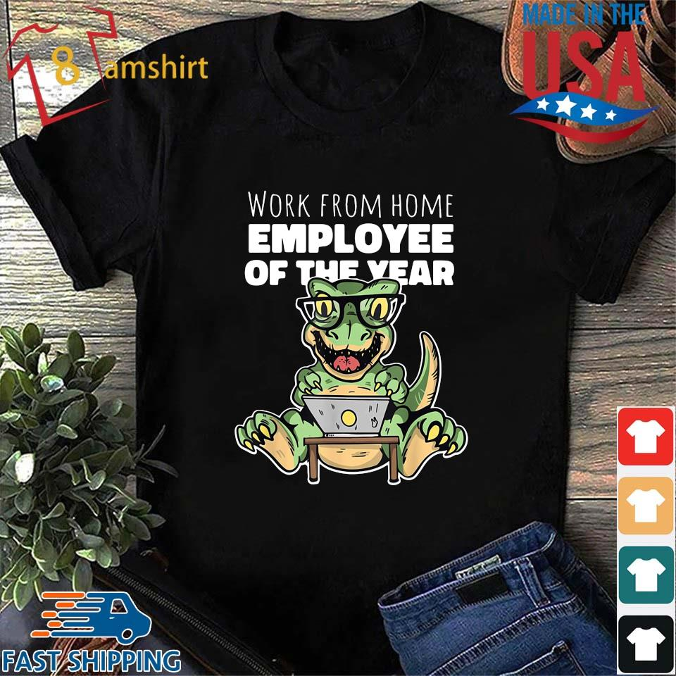 Dinosaurs work from home employee of the year shirt