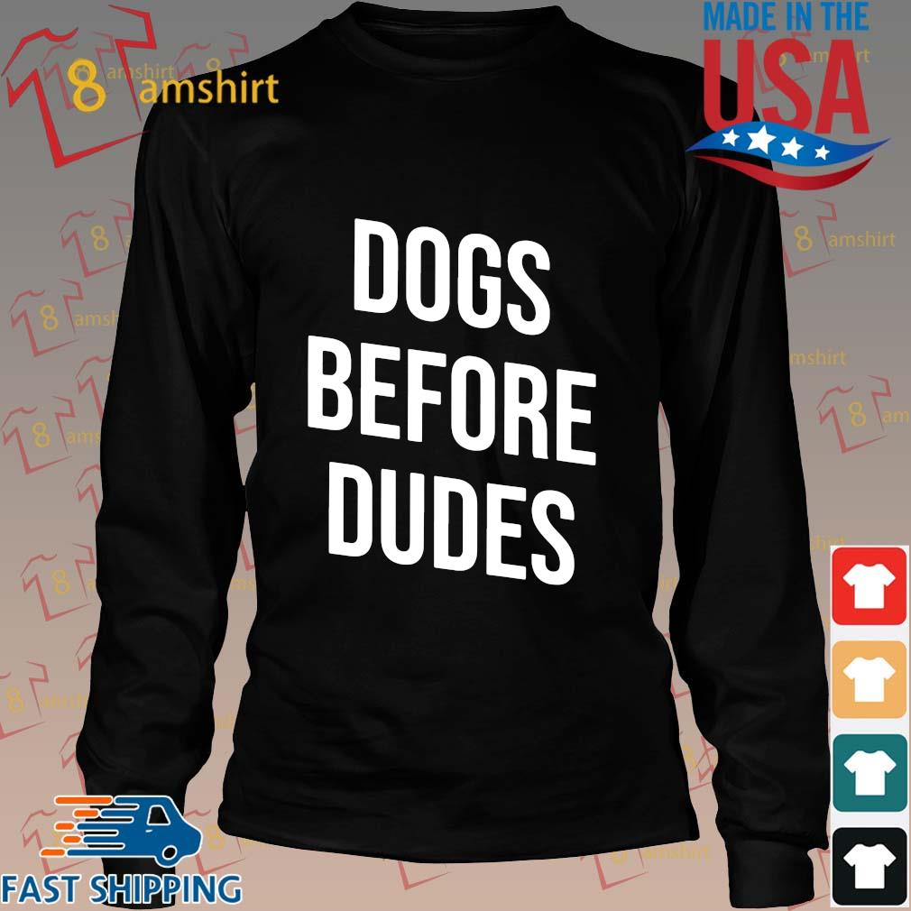 Dogs before dudes s Long den
