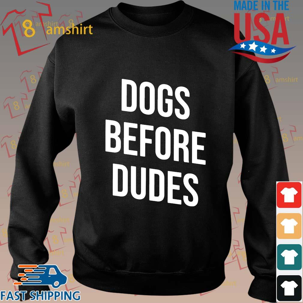 Dogs before dudes s Sweater den