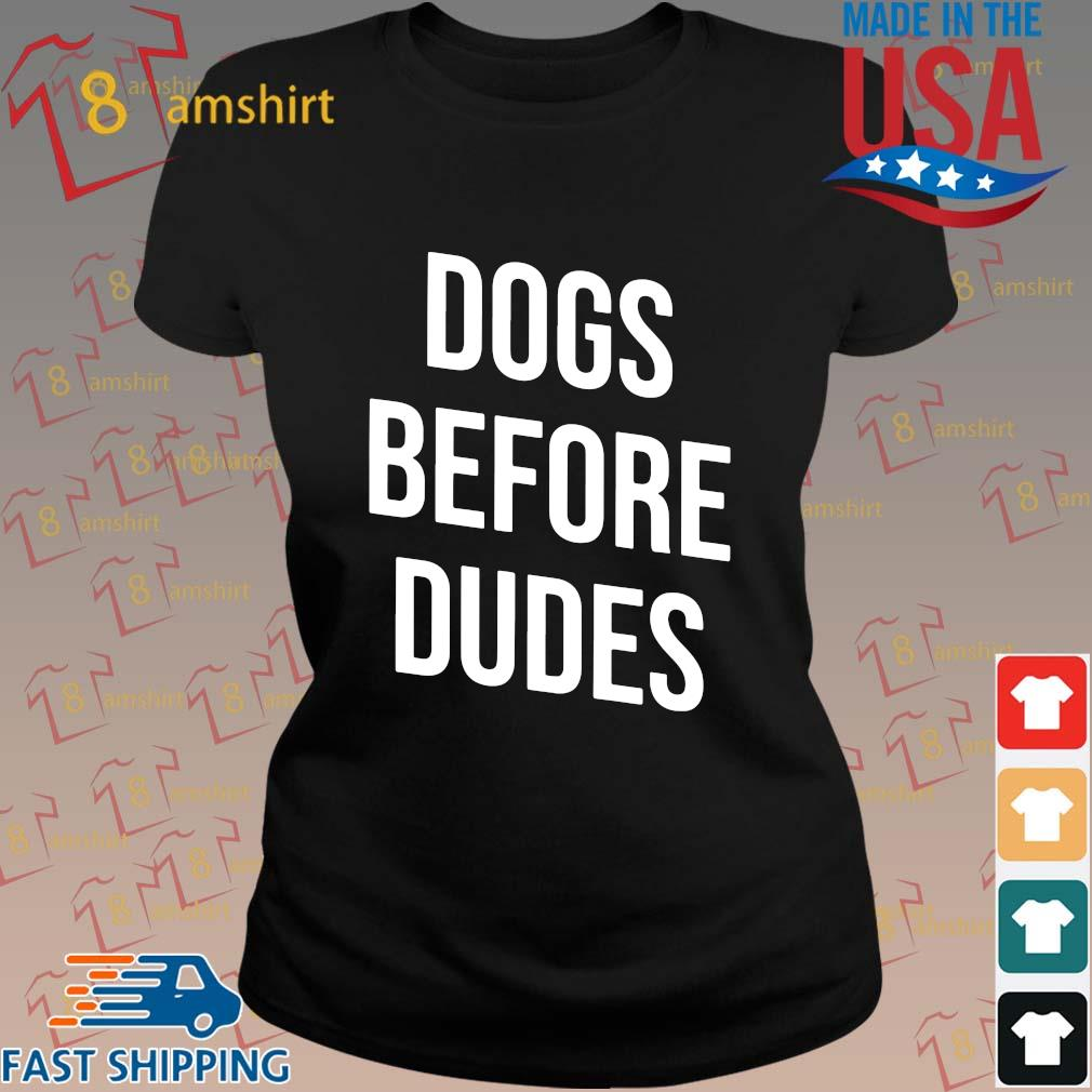 Dogs before dudes s ladies den