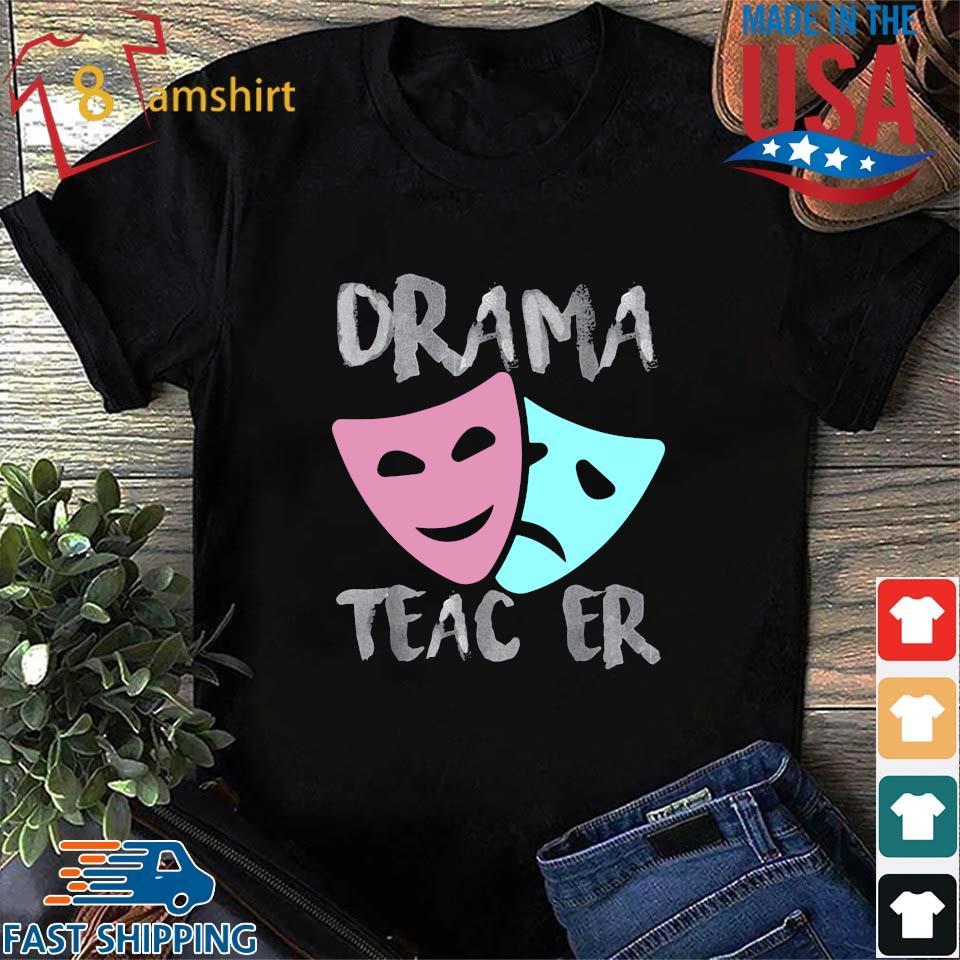 Drama teacher shirt