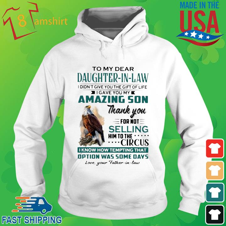 Eagles to my dear daughter in law I didn't give you the gift of life I gave you my amazing son hoodie trang