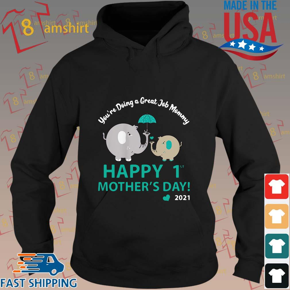 Elephant you_re doing a great job mommy happy 1st mothers day 2021 s hoodie den