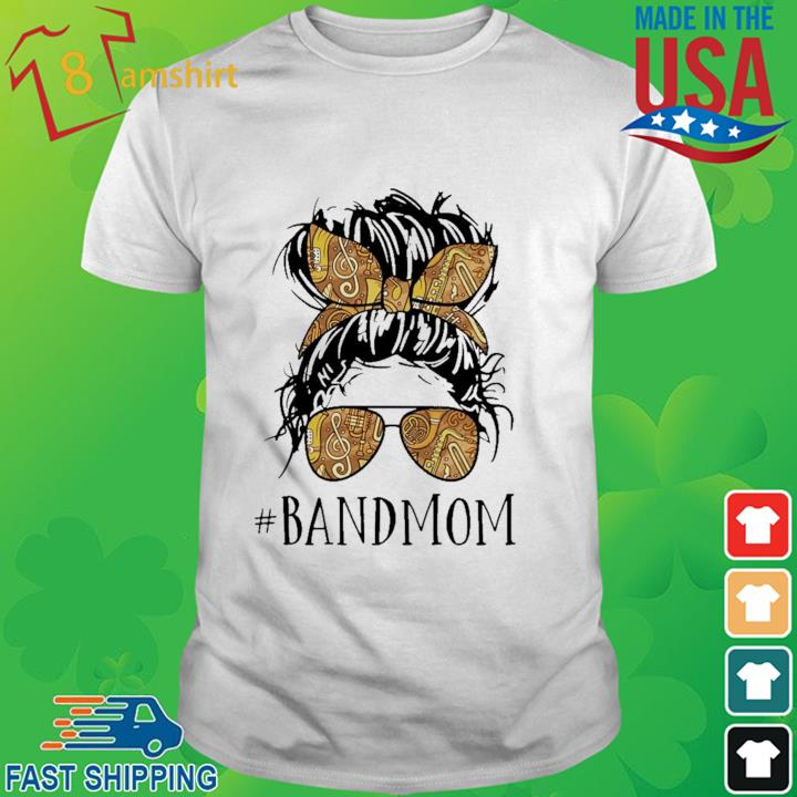 Girl #Bandmom shirt
