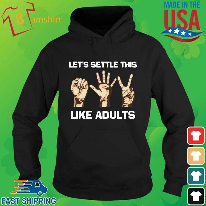 Let's settle this like adults hoodie den