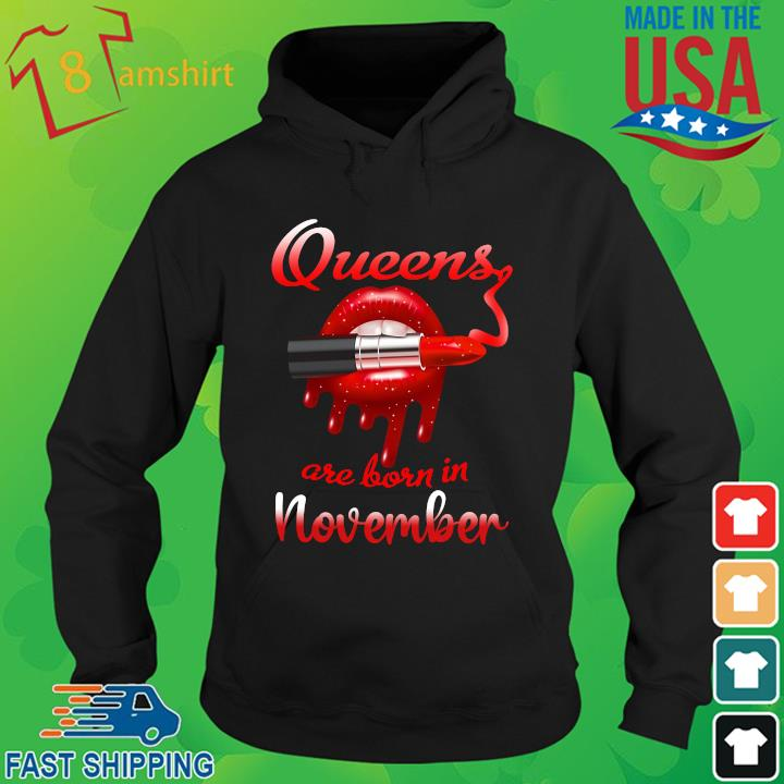 Lips Queens are born in November hoodie den