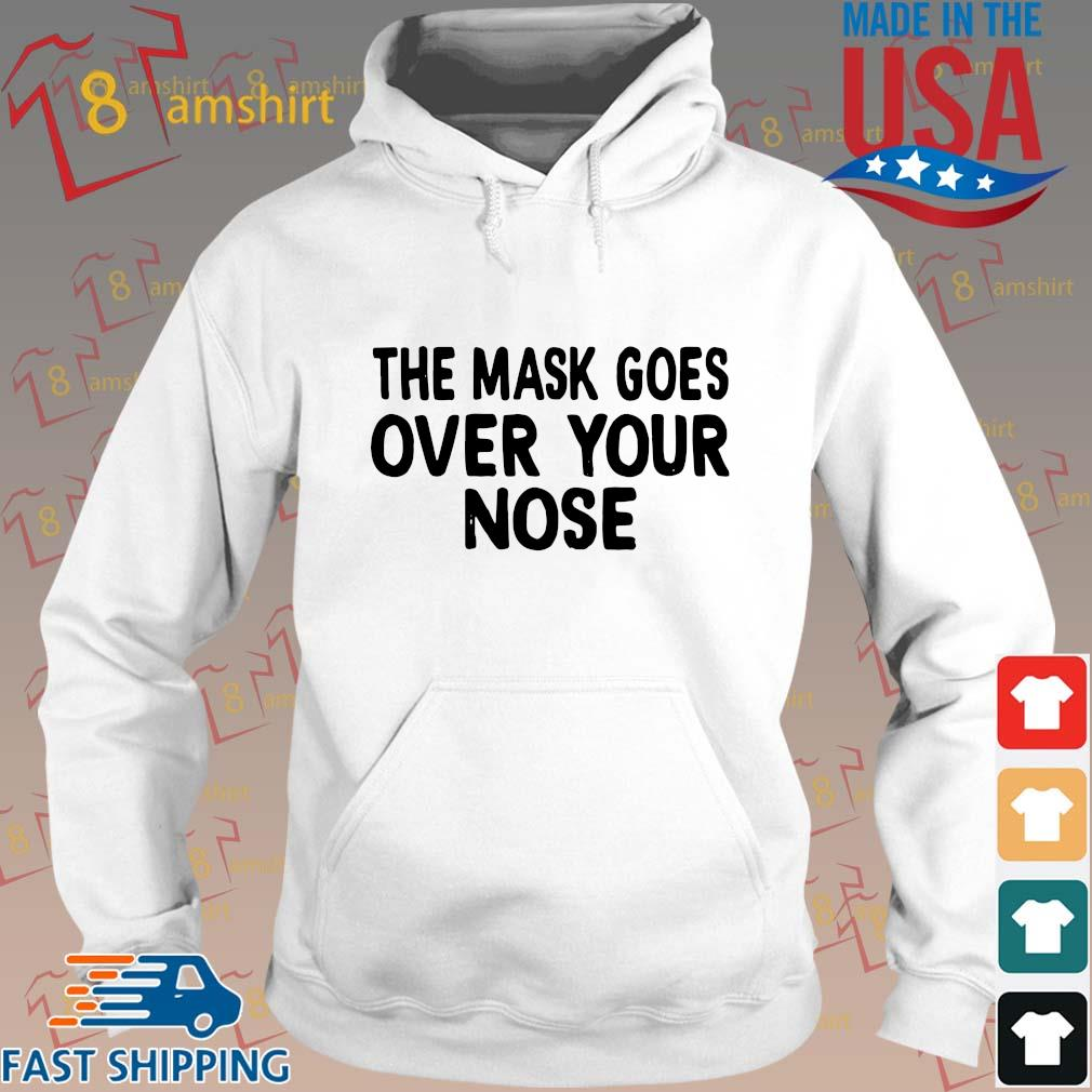 The mask goes over your nose Hoodie trang