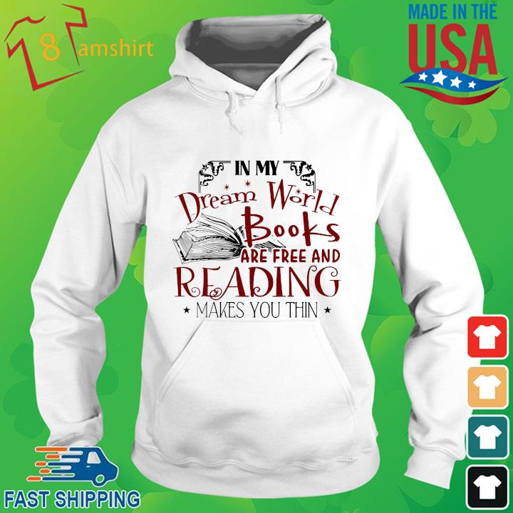 In my dream world books are free and reading makes you thin hoodie trang