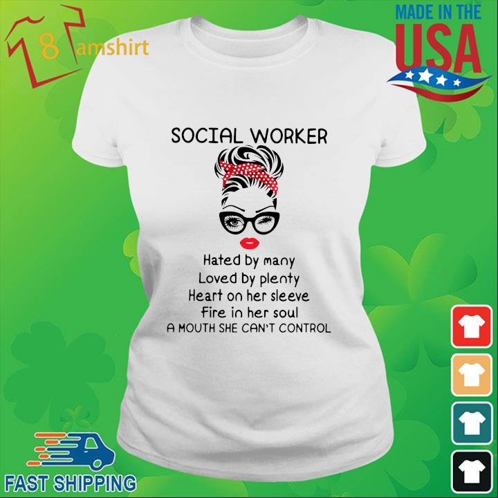 Social worker hated by many loved by plenty heart on her sleeve fire in her soul a mouth she can't control ladies trang