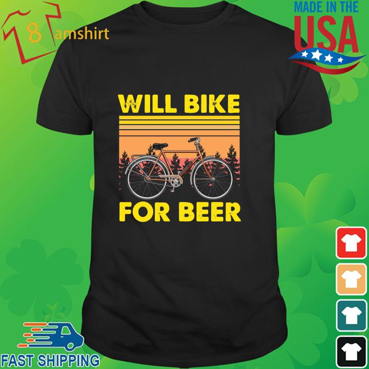 Will bike for beer vintage shirt