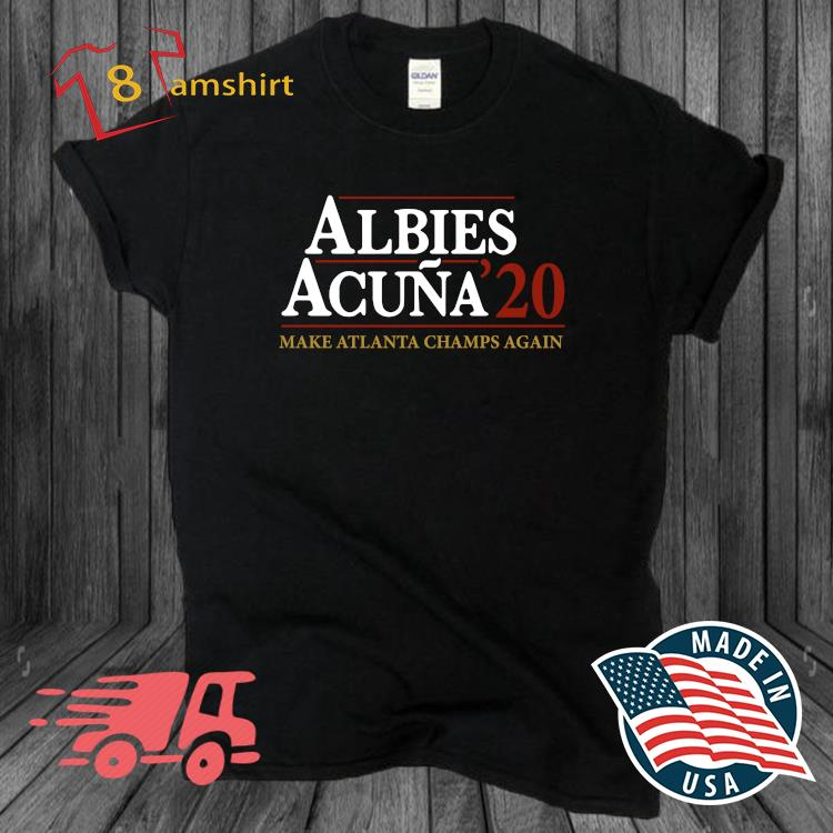 Albies acuna '20 make Atlanta Champs again t-shirt