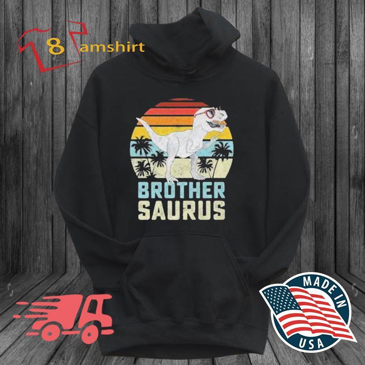 Brothersaurus T-rex Dinosaur Brother Saurus Family Matching Vintage Shirt hoodie den