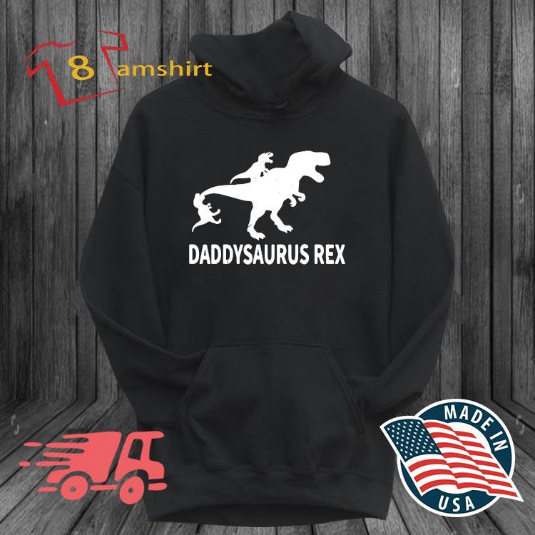 Daddysaurus Rex 2 Kids Fathers Day Shirt hoodie den
