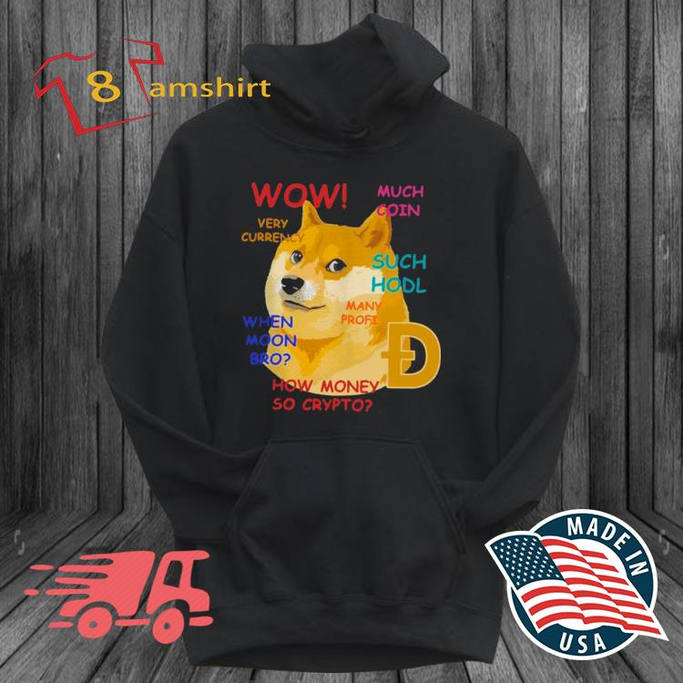 Dogecoin Wow Much Coin Very Currency Such Hodl Many Frofi s hoodie den