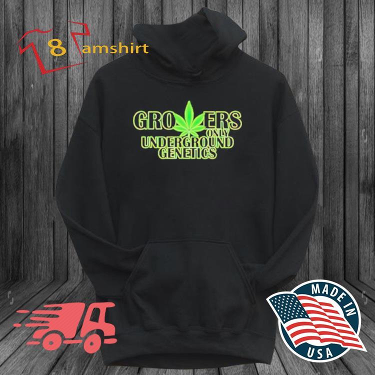 Growers only underground generics weed s hoodie den