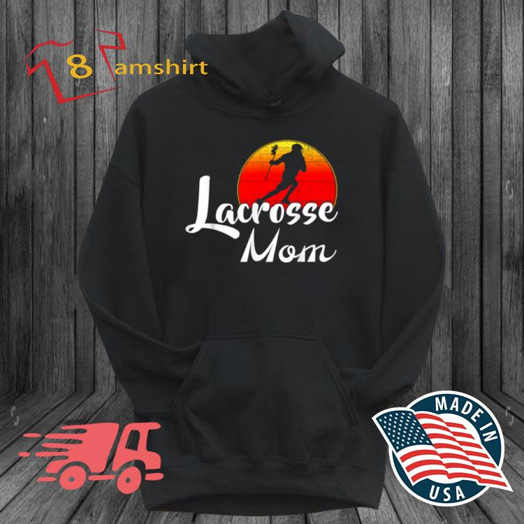 Lacrosse Mom Vintage Sunset Shirt hoodie den
