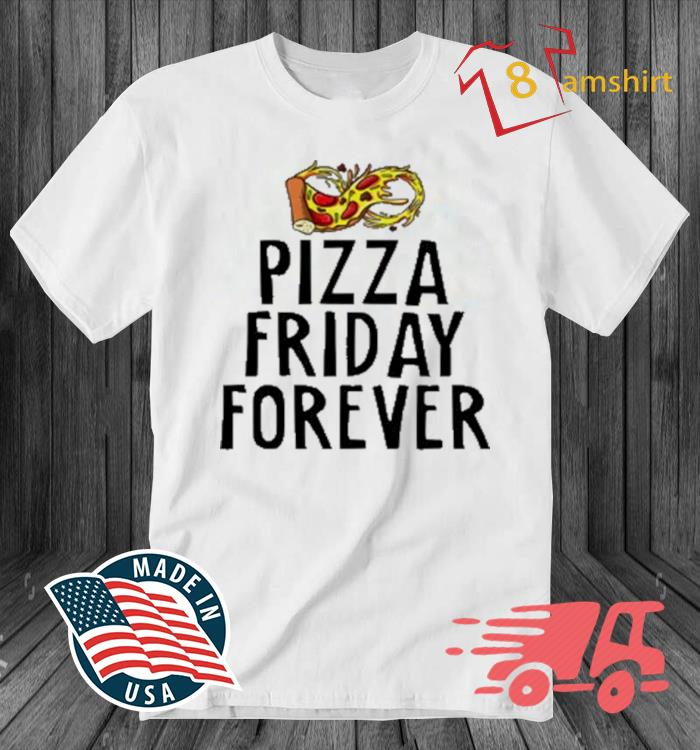Pizza Friday Forever Cheesy Shirt