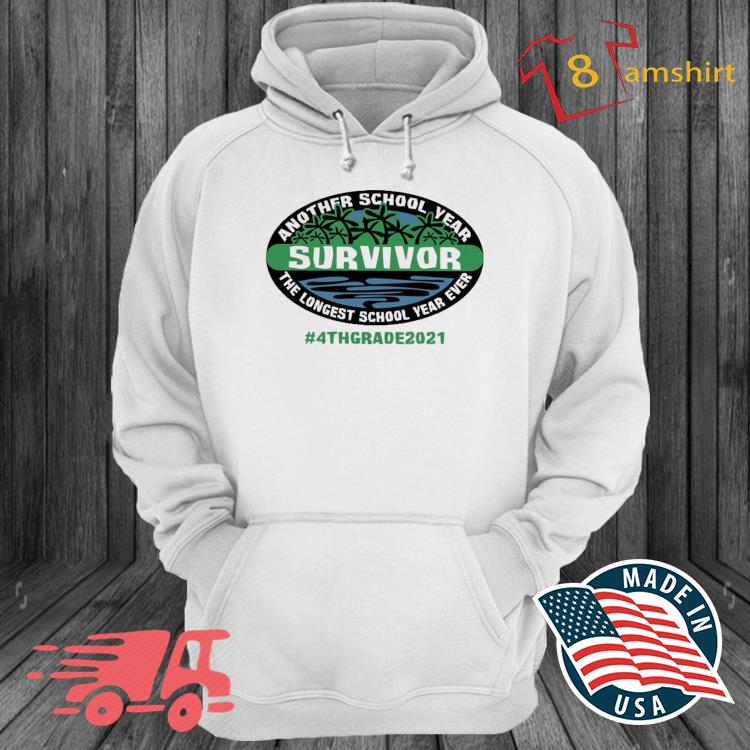 Another School Year Survivor The Longest School Year Ever 4th Grade 2021 Shirt hoodie trang