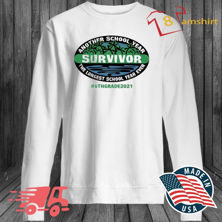 Another School Year Survivor The Longest School Year Ever 6th Grade 2021 Shirt long sleeve trang