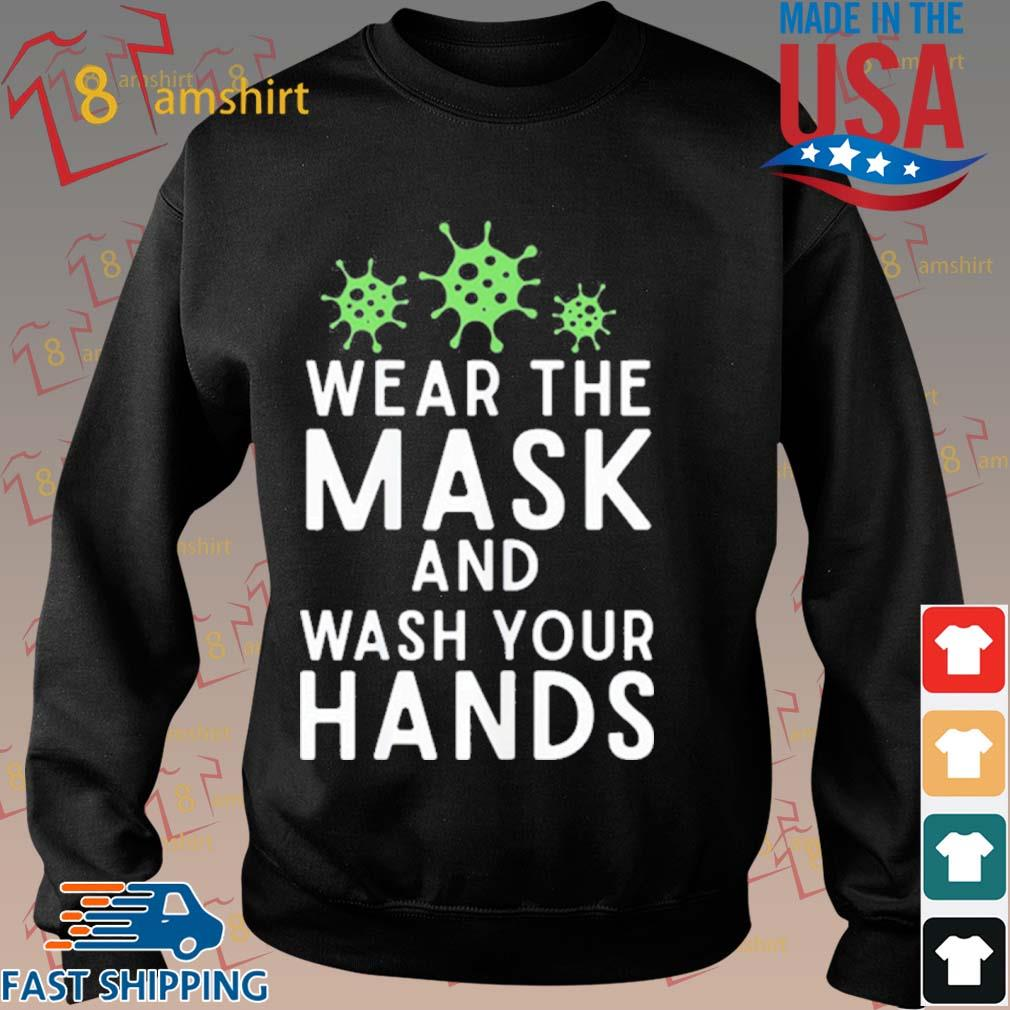 Anti Virus Germs Wear The Mask And Wash Your Hands Influenza Shirt Sweater den