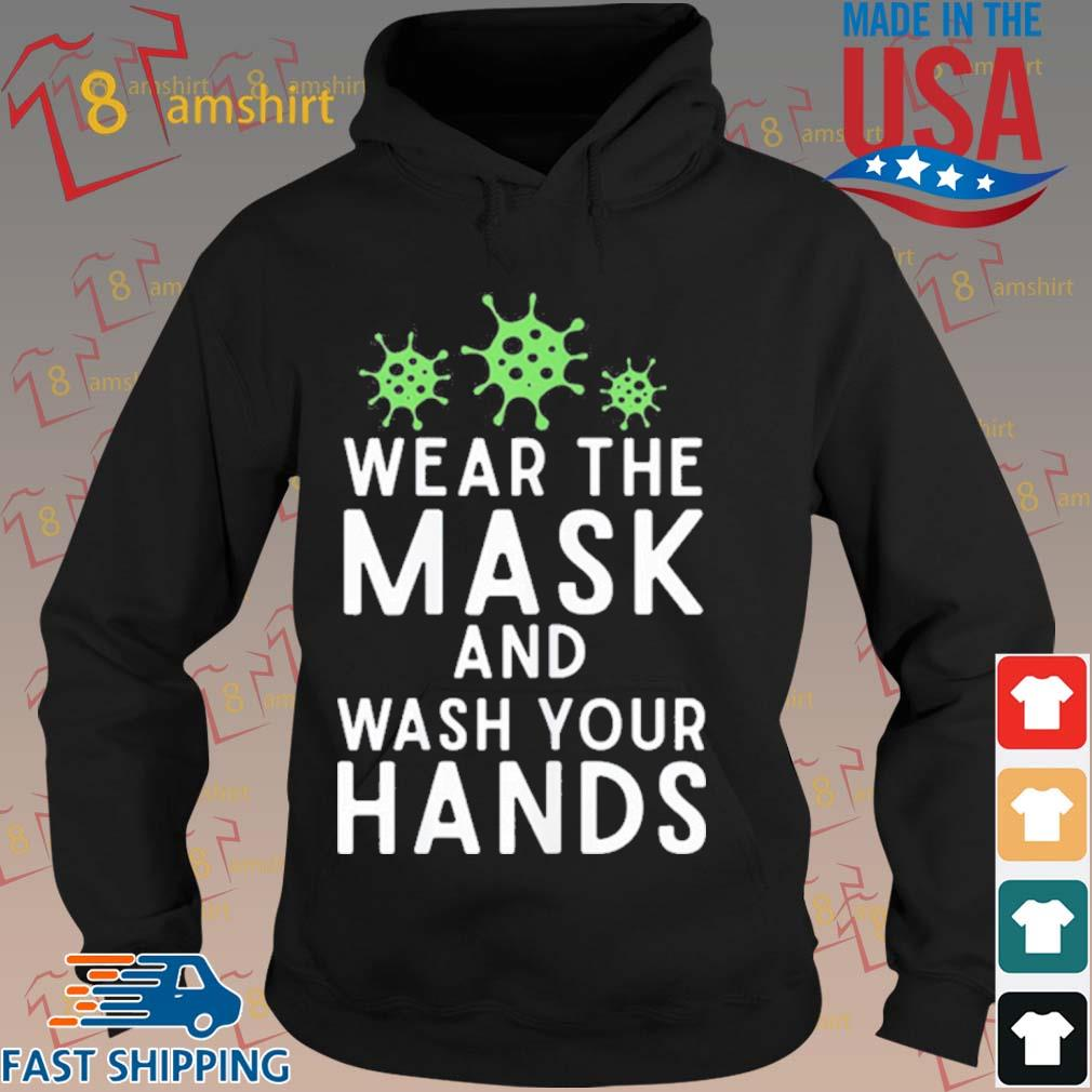Anti Virus Germs Wear The Mask And Wash Your Hands Influenza Shirt hoodie den
