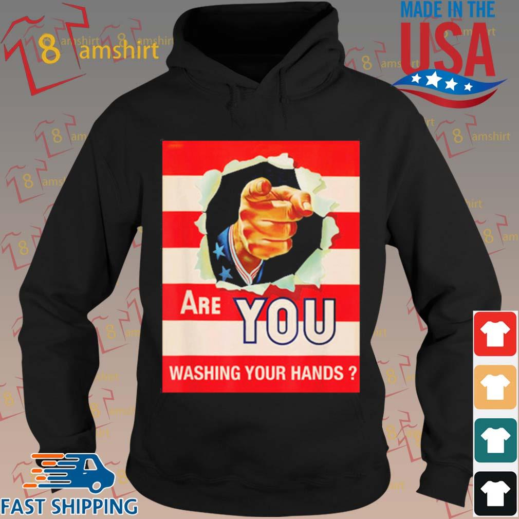 Are You Wash Your Hands Shirt hoodie den