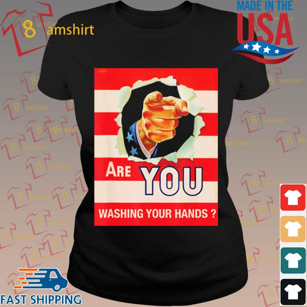 Are You Wash Your Hands Shirt ladies den