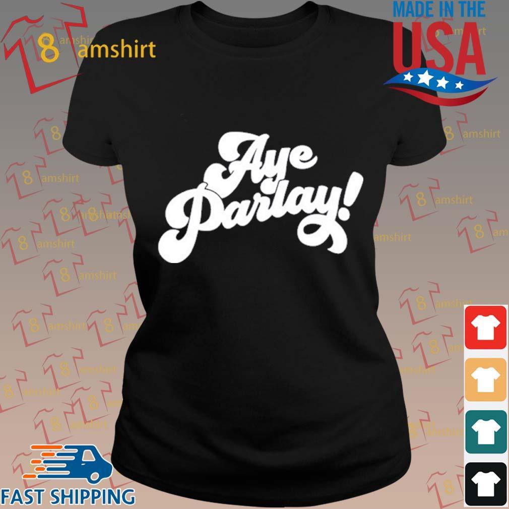 Aye Parlay Shirt ladies den