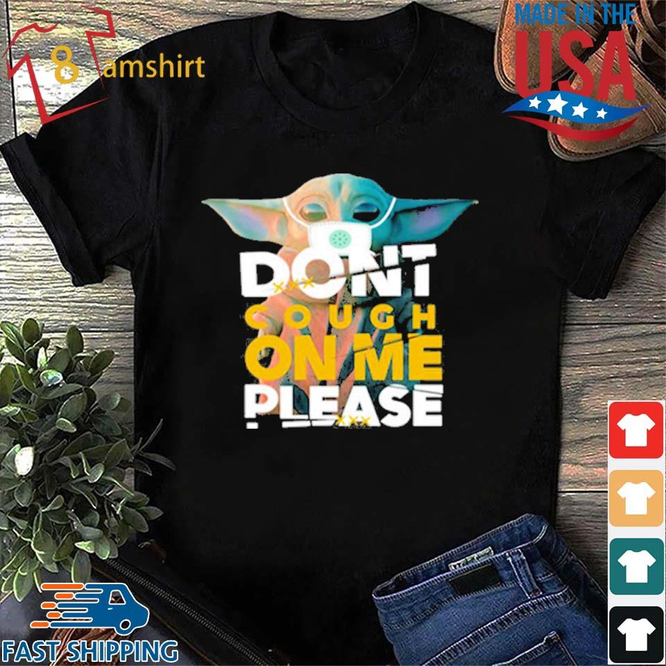 Baby Yoda Don't Cough On Me Please Shirt