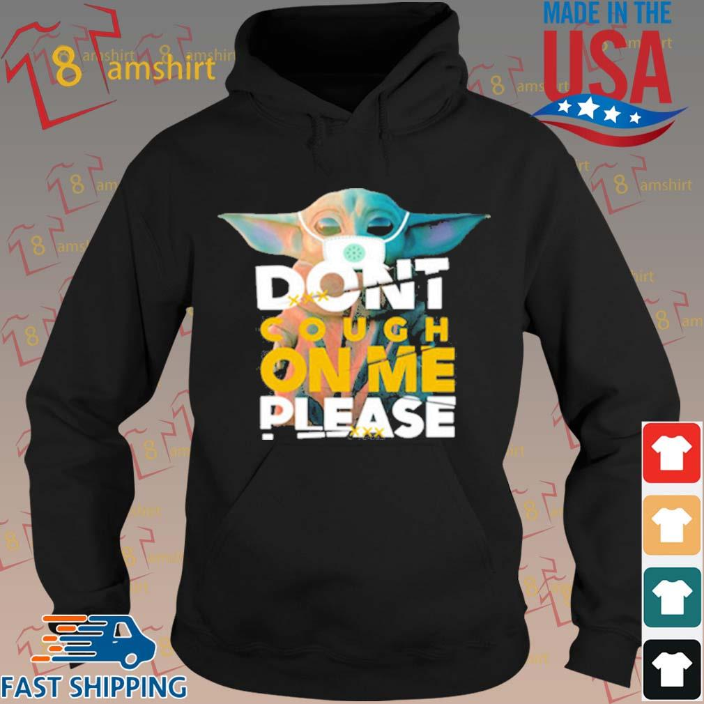 Baby Yoda Don't Cough On Me Please Shirt hoodie den
