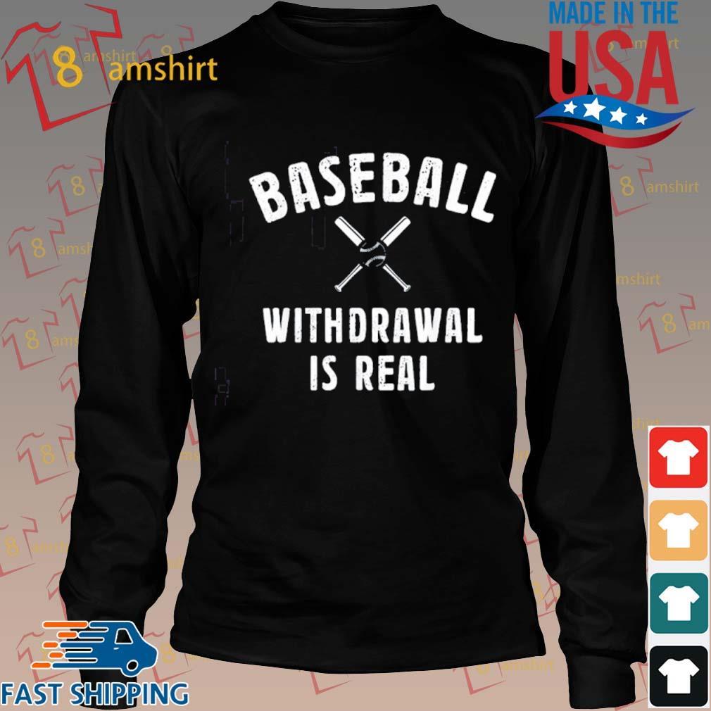 Baseball Withdrawal Is Real Sport 2020 Shirt Long den