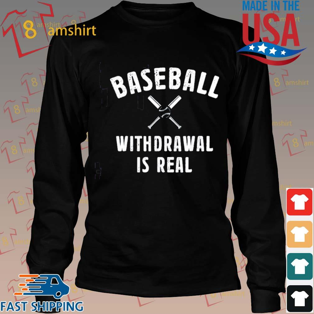 Baseball Withdrawal Is Real Sport 2020 Shirt Long den