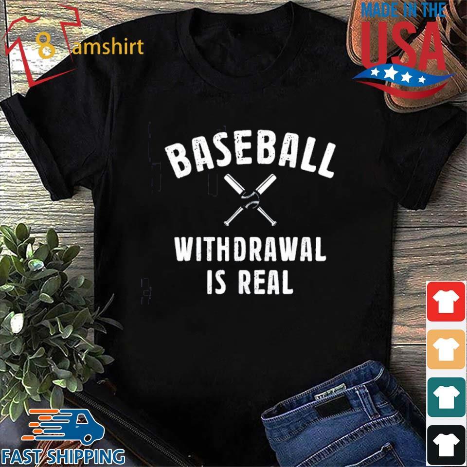 Baseball Withdrawal Is Real Sport 2020 Shirt