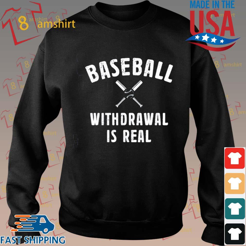 Baseball Withdrawal Is Real Sport 2020 Shirt Sweater den