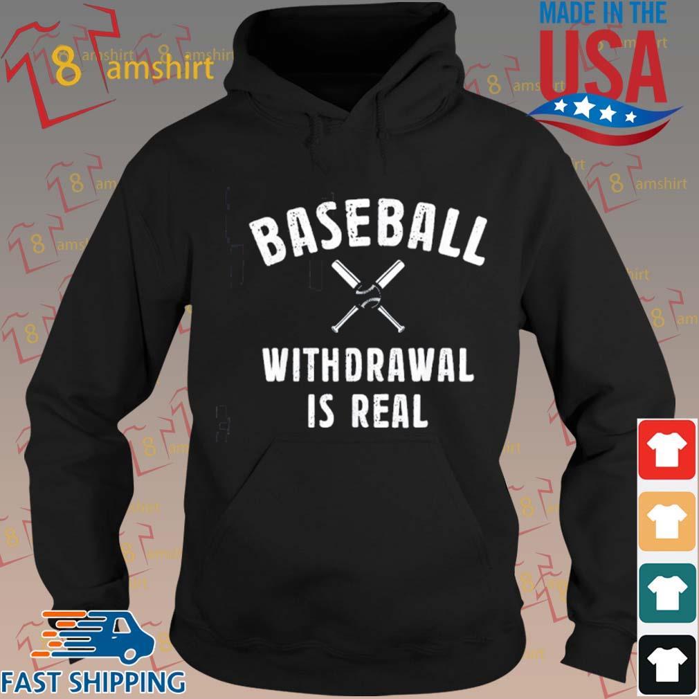 Baseball Withdrawal Is Real Sport 2020 Shirt hoodie den