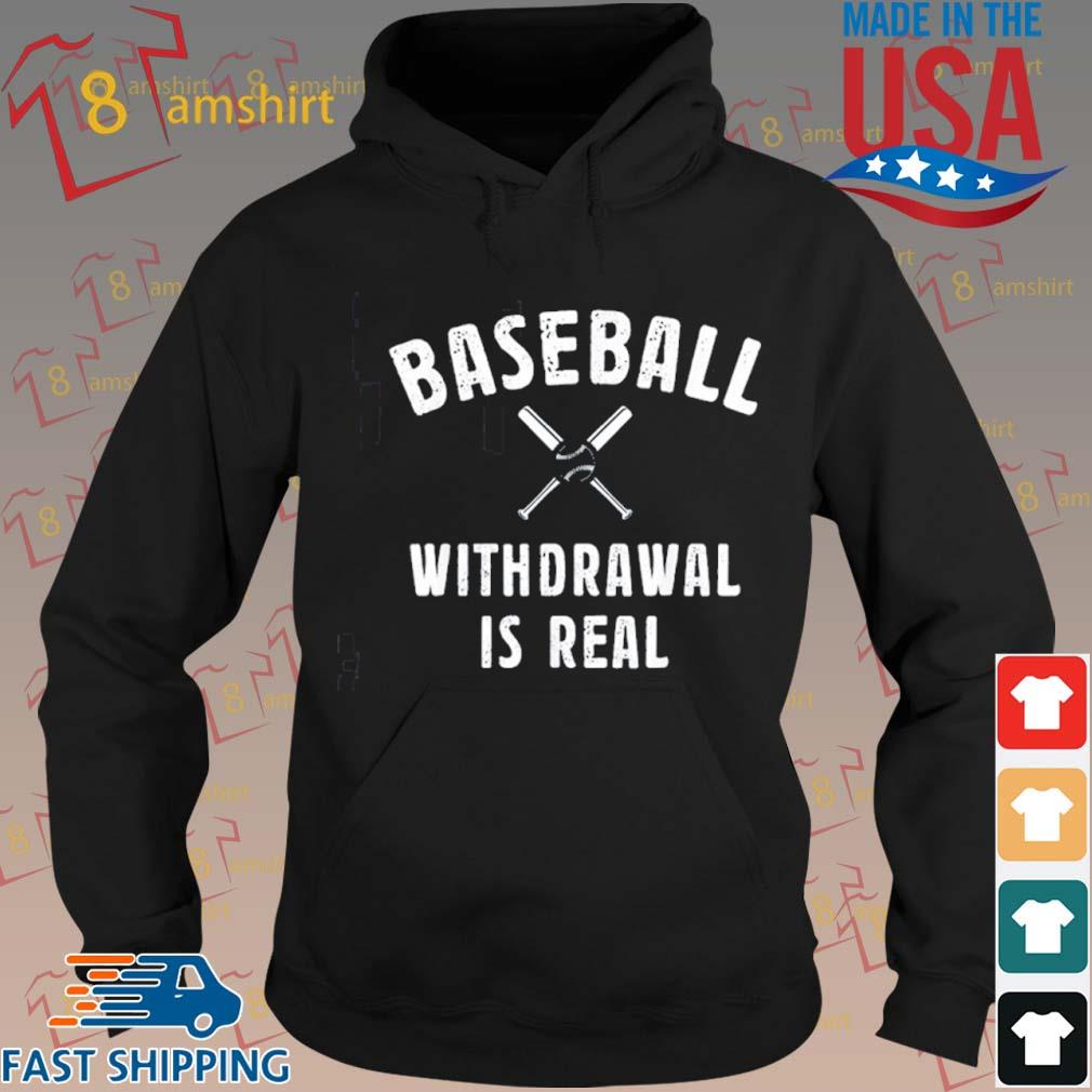 Baseball Withdrawal Is Real Sport 2020 Shirt hoodie den