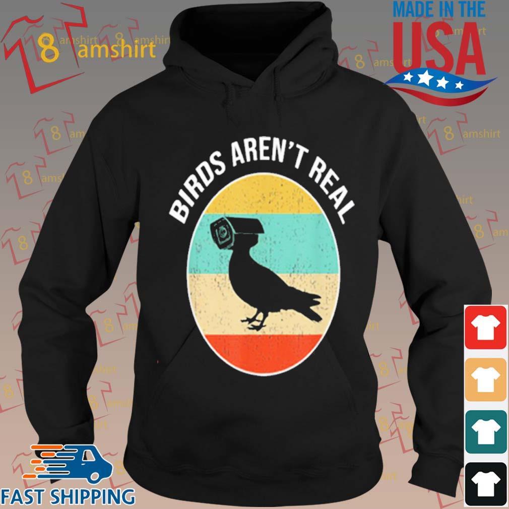 Birds Arent Real Vintage Shirt hoodie den