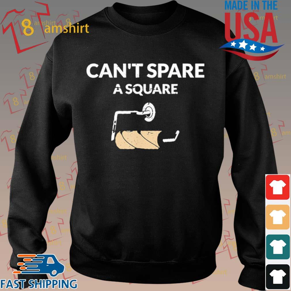 Can't Spare A Square 2020 Virus Toilet Paper Panic Shortage Shirt Sweater den