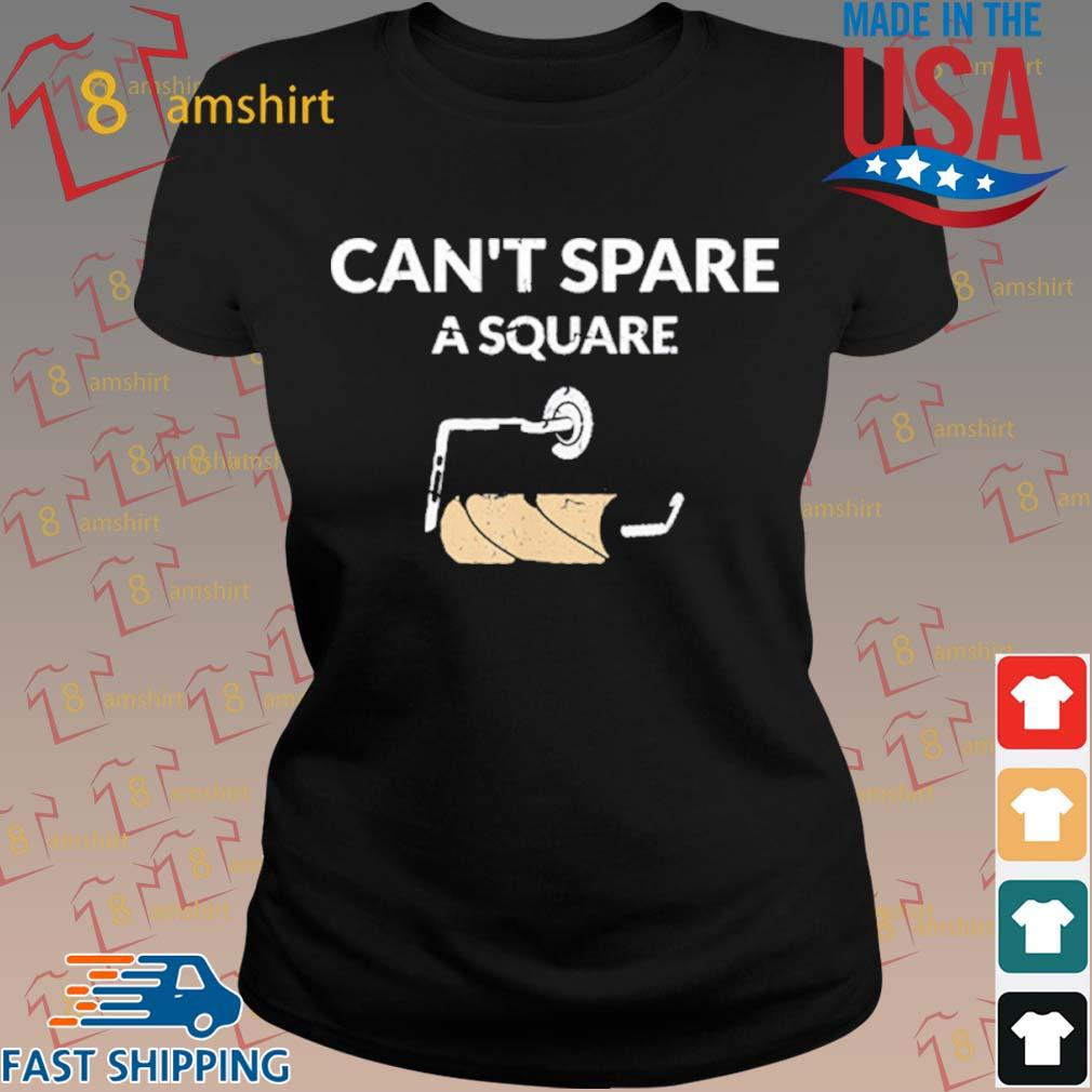 Can't Spare A Square 2020 Virus Toilet Paper Panic Shortage Shirt ladies den