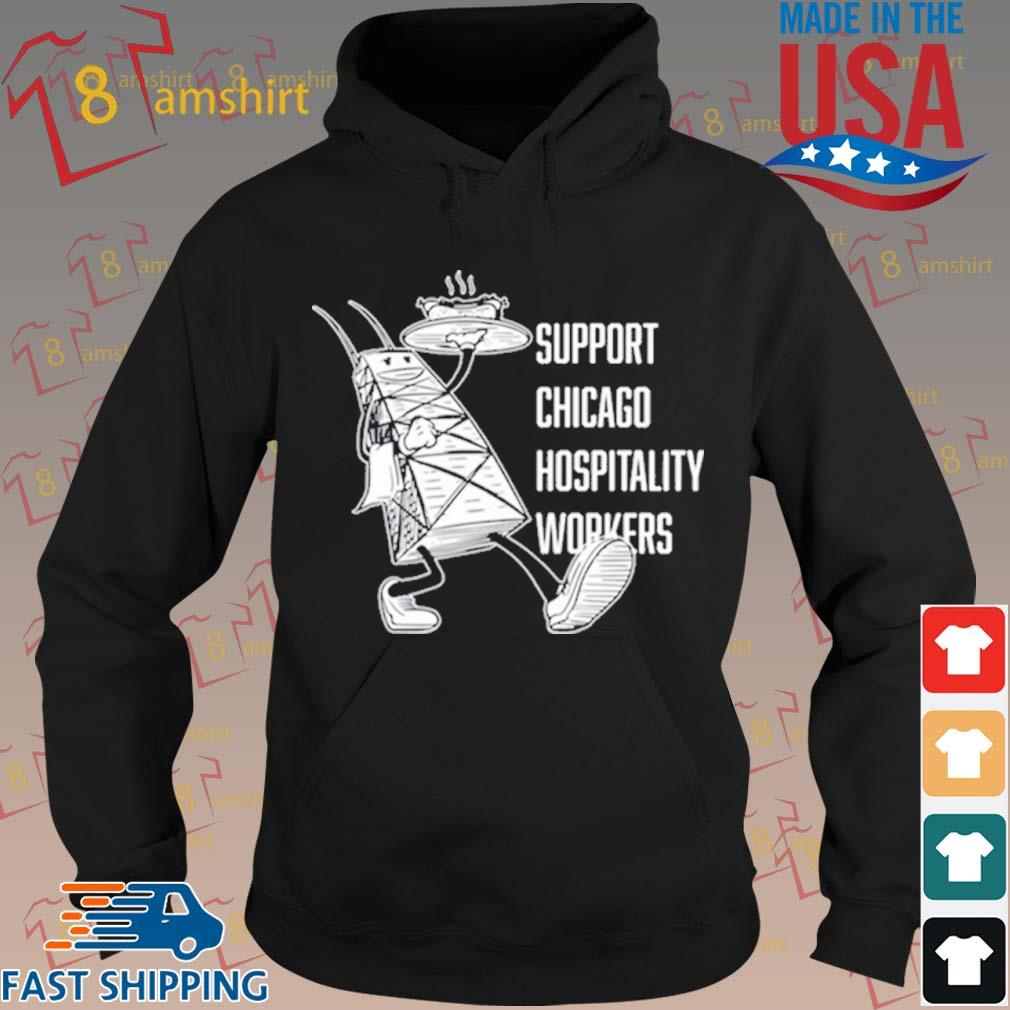 Chicago Hospitality United Support Chicago Hospitality Workers Shirt hoodie den