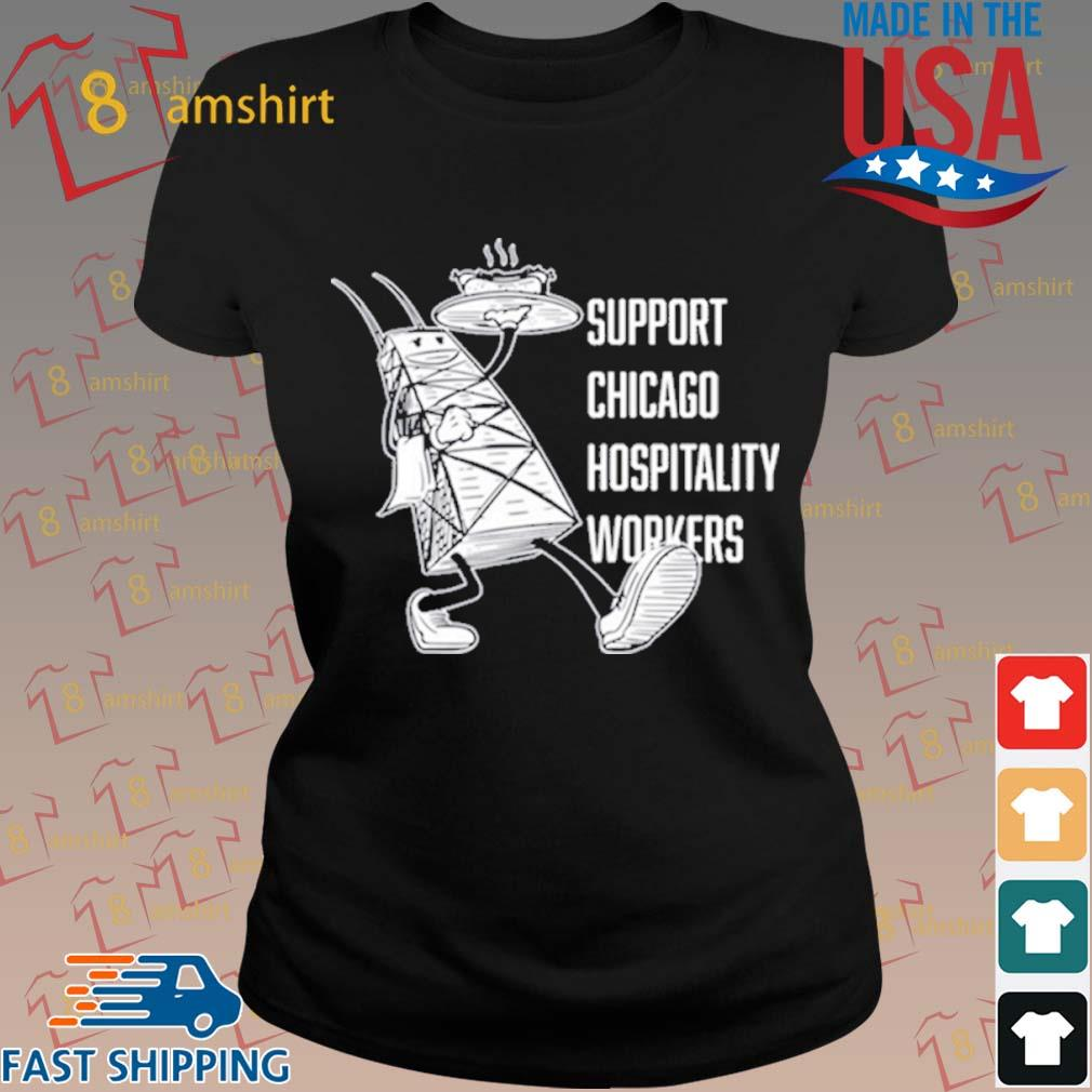 Chicago Hospitality United Support Chicago Hospitality Workers Shirt ladies den