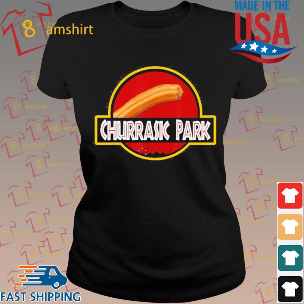 Churrasic Park Monster Churro Funny Mexican Shirt ladies den
