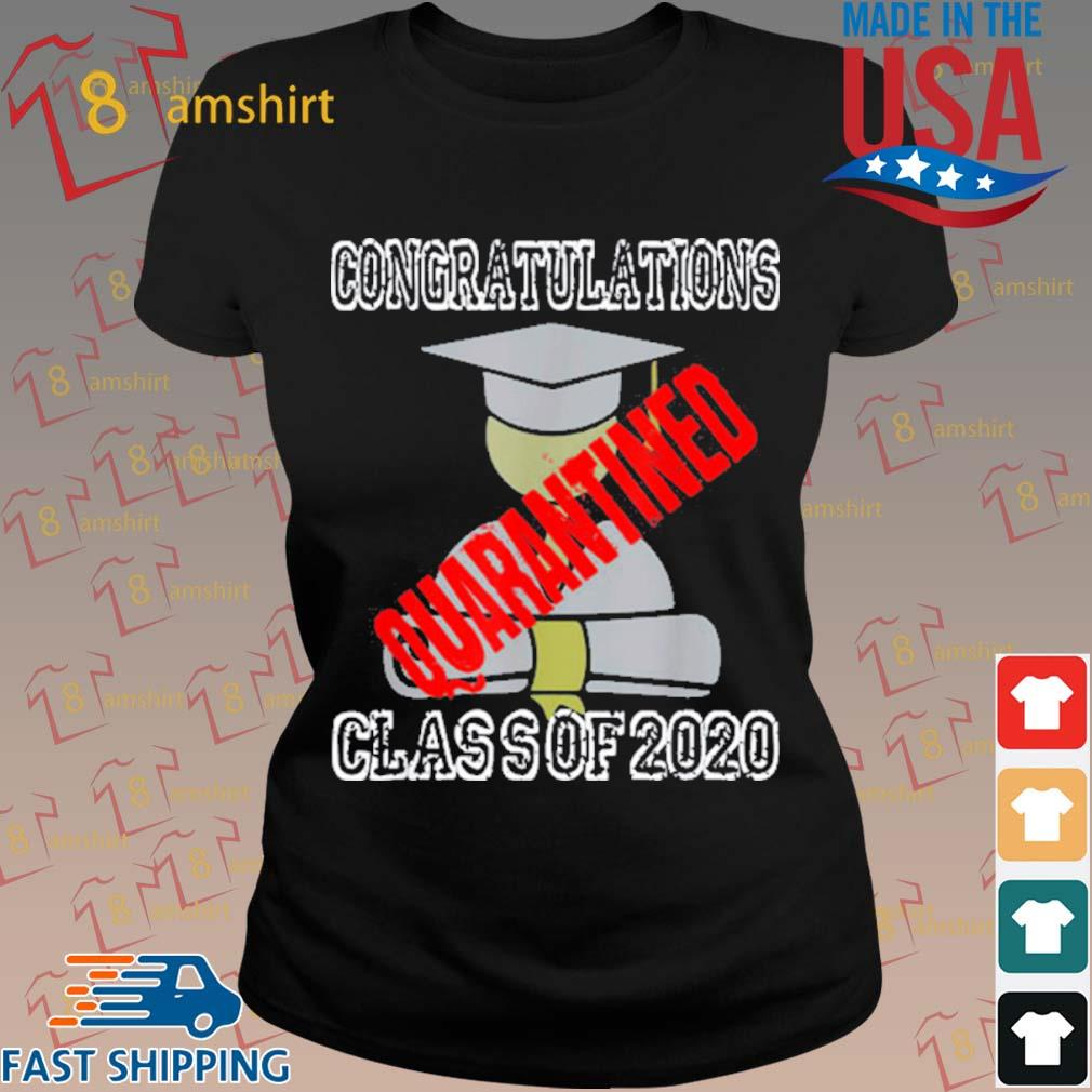 Class Of 2020 Graduating Class In Quarantine Shirt ladies den