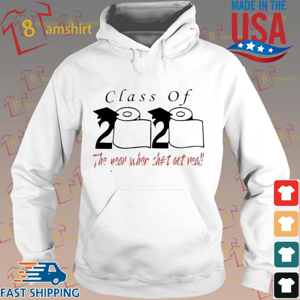Class of 2020 the year when shit got real s Hoodie trang
