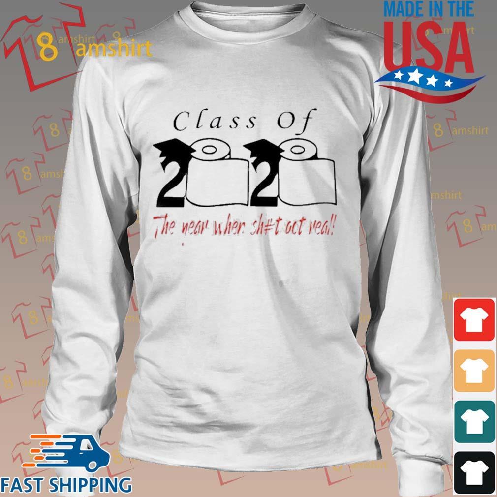Class of 2020 the year when shit got real s Long trang